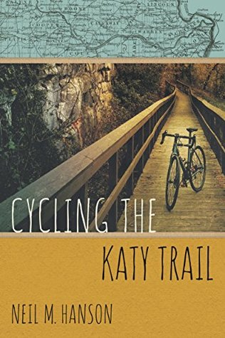 Cycling the Katy Trail: A Tandem Sojourn Along Missouri's Katy Trail (Wandering Wheelist Book 2)