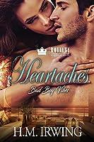 Heartaches: Bad Boy Vibes