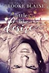 A Little Bit like Desire by Brooke Blaine