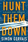 Book cover for Hunt Them Down (Pierce Hunt, #1)