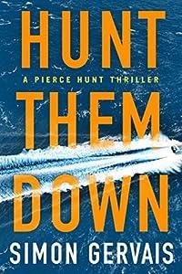 Hunt Them Down (Pierce Hunt, #1)