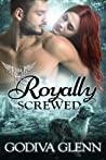 Royally Screwed (Otherworld Shifters #1)