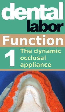 The dynamic occlusal appliance (dental lab technology articles Book 7)