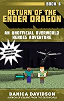 Return of the Ender Dragon (Unofficial Overworld Heroes Adventures, #6)