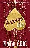 Revenge Love by Kata Čuić