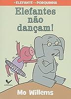 Elefantes não Dançam! (Em Portuguese do Brasil)