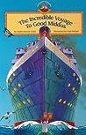 Incredible Voyage to Good Middos (Ehrenhaus middos series)