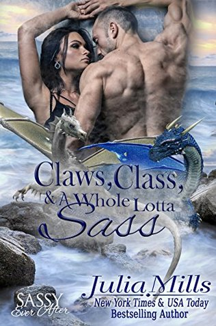 Claws, Class and a Whole Lotta Sass (Sassy Ever After; Dragon Guard, #15)