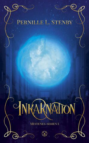 Inkarnation (Mestenes, #1)