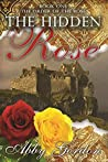 The Hidden Rose (The Order of the Rose, #1)