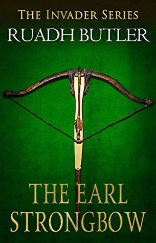 The Earl Strongbow : Ruadh Butler