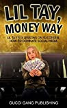 Lil Tay, Money Way: Lil Tay's 13 Lessons on Success & How to Dominate Social Media