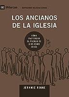 Los Ancianos de la Iglesia (Church Elders) 9Marks (Edificando Iglesias Sanas (Spanish))