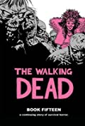 The Walking Dead, Book Fifteen