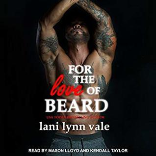 For the Love of Beard (The Dixie Wardens Rejects MC, #7) - Lani Lynn Vale
