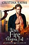 When Fire Dragons Fall (Dragon Shifters of Elysia #2)