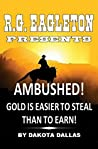 C. Wayne Winkle Presents: Ambushed! - Gold Is Easier To Steal Than To Earn!