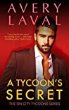 A Tycoon's Secret: A Billionaire Romance Novel (Sin City Tycoons Book 3)