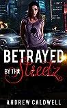 Betrayed By Tha Streetz: Part 1