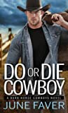 Do or Die Cowboy (Dark Horse Cowboys, #1)