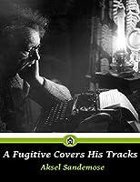 A Fugitive Covers His Tracks