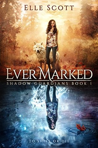 Ever Marked (Shadow Guardians, #1)