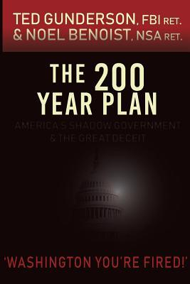 The 200 Year Plan: America's Shadow Government & the Great Deceit