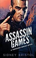 Assassin Games (Tarnished Heroes #2)