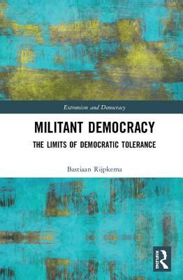 Democracy as Self-Correction: A Theory of Militant Democracy