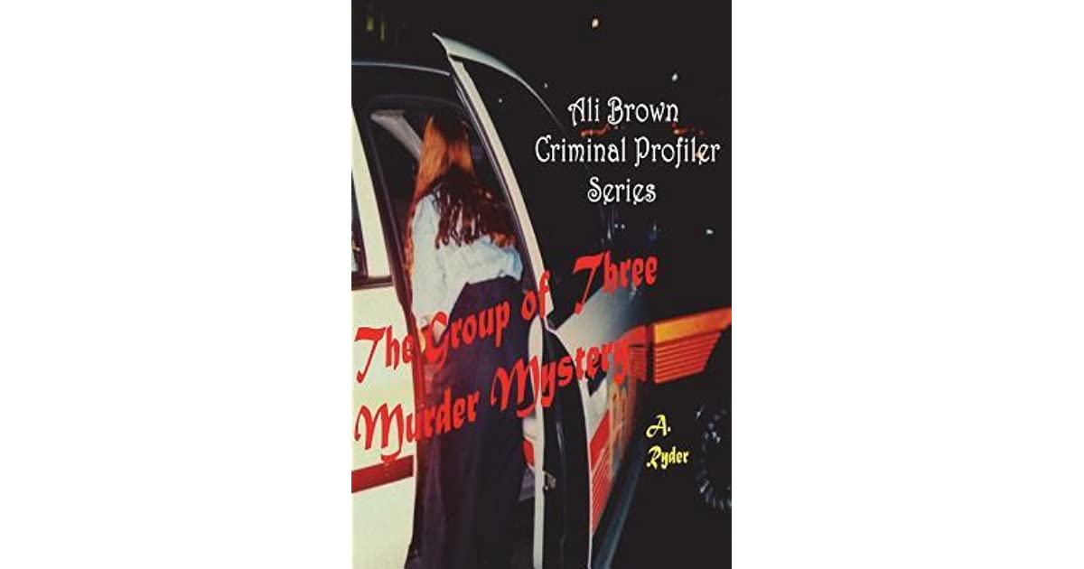 Ali Brown Criminal Profiler Series: The Group of Three
