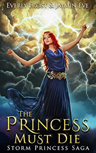 The Princess Must Die (Storm Princess Saga, #1)