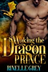 Waking the Dragon Prince (Return of the Dragons, #1)