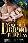 Secrets of the Dragon Princess (Return of the Dragons, #6)