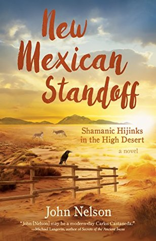 New Mexican Standoff: Shamanic Hijinks in the High Desert