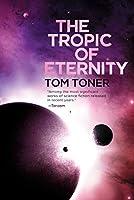 The Tropic of Eternity: Volume Three of the Amaranthine Spectrum