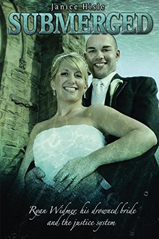Submerged: Ryan Widmer, his drowned bride and the justice system