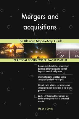 Mergers and acquisitions The Ultimate Step-By-Step Guide