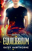 Equilibrium (Superpowered Love #1)