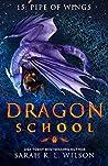 Pipe of Wings (Dragon School #15)