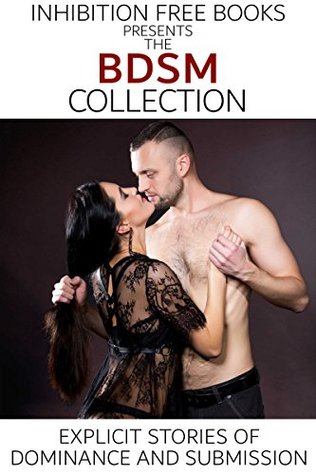 The BDSM Collection: Explicit Stories of Dominance and Submission