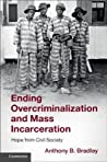 Ending Overcriminalization and Mass Incarceration: Hope from Civil Society