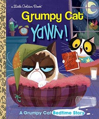 Yawn! A Grumpy Cat Bedtime Story (Grumpy Cat) by Steve Foxe