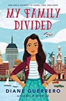 My Family Divided: One Girl's Journey of Home, Loss, and Hope