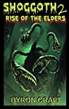SHOGGOTH 2: RISE OF THE ELDERS (The Mythos Project Book 3)
