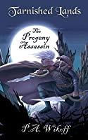 The Progeny Assassin: A Tarnished Lands Story