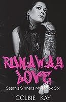 Runaway Love (Satan's Sinners MC) (Volume 6)