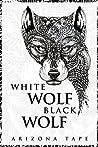 White Wolf, Black Wolf