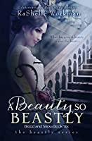 A Beauty so Beastly (Beastly #1; Blood and Snow #6)