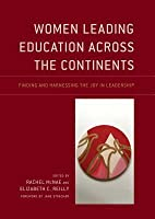 Women Leading Education Across the Continents: Finding and Harnessing the Joy in Leadership