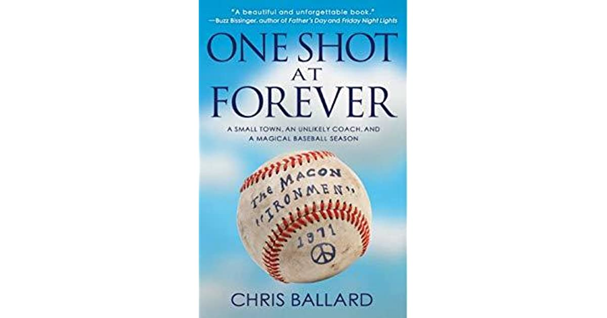 One Shot at Forever: A Small Town, an Unlikely Coach, and a
